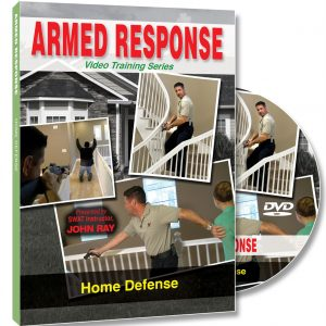 Armed Response Series - Home Defense with John Ray - SWAT-0